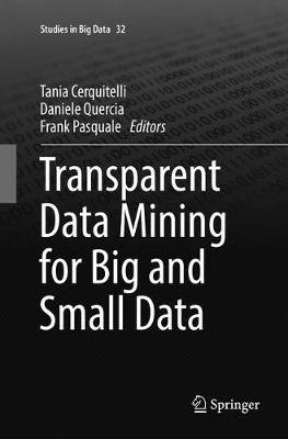 Transparent Data Mining for Big and Small Data by Tania Cerquitelli