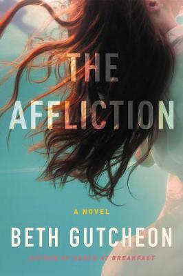 Affliction by Beth Gutcheon