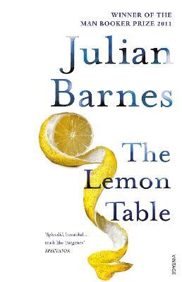 The Lemon Table by Julian Barnes