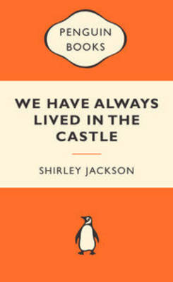 We Have Always Lived in the Castle by Shirley Jackson