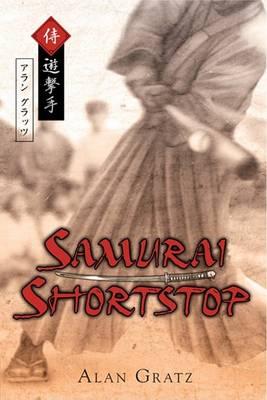 Samurai Shortstop by Alan M. Gratz