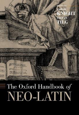 The Oxford Handbook of Neo-Latin by Sarah Knight