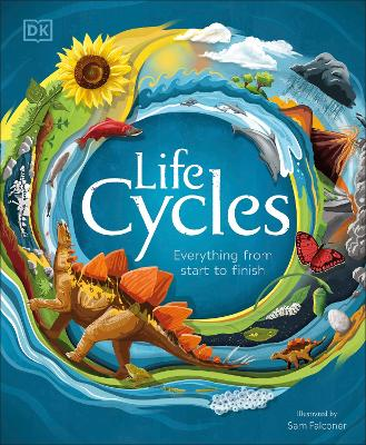 Life Cycles: Everything from Start to Finish book