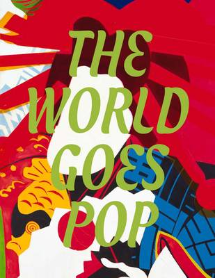 The World Goes Pop by Reiko Tomii
