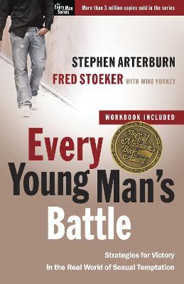Every Young Man's Battle Every Young Man's Battle (Includes Workbook) Includes Workbook by Stephen Arterburn