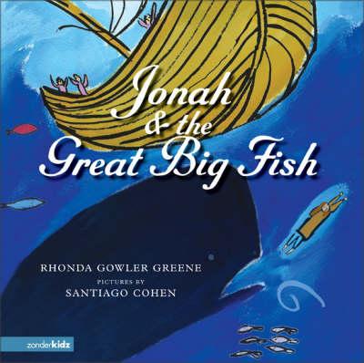 Jonah and the Great Big Fish by Rhonda Gowler Greene