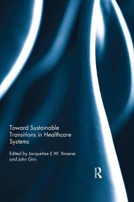 Toward Sustainable Transitions in Healthcare Systems by Jacqueline Broerse