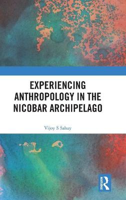 Experiencing Anthropology in the Nicobar Archipelago book