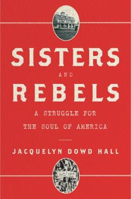 Sisters and Rebels: A Struggle for the Soul of America book