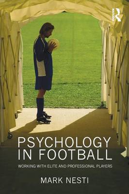 Psychology in Football by Mark Nesti