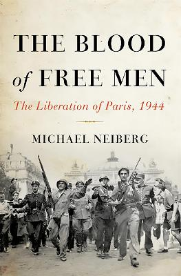 Blood of Free Men by Michael S. Neiberg