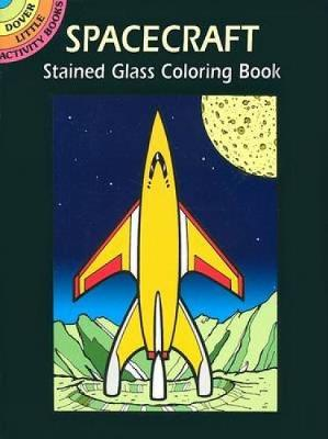 Spacecraft Stained Glass Cl Book by Bruce LaFontaine