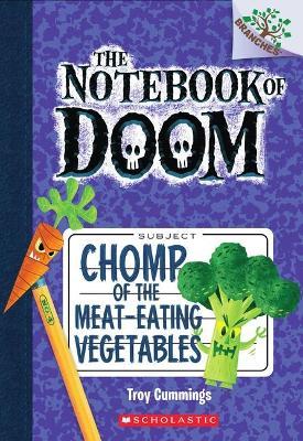 Chomp of the Meat-Eating Vegetables by Troy Cummings