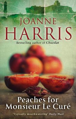 Peaches for Monsieur le Cure (Chocolat 3) by Joanne Harris