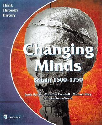 Changing Minds Britain 1500-1750 Pupil's Book by Jamie Byrom