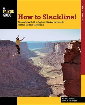 How to Slackline! by Hayley Ashburn