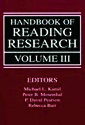 Handbook of Reading Research, Volume III by Michael L. Kamil