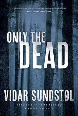 Only the Dead by Vidar Sundstol