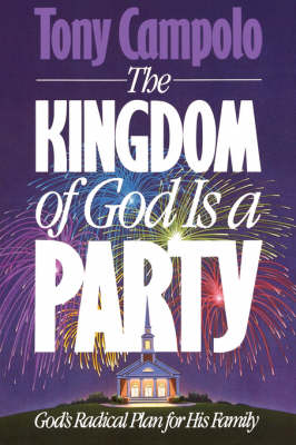 Kingdom of God is a Party by Tony Campolo