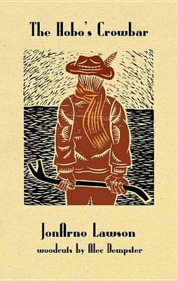 The Hobo's Crowbar by Jonarno Lawson