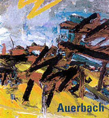 Frank Auerbach: Paintings and Drawings 1954-2001 by Catherine Lampert