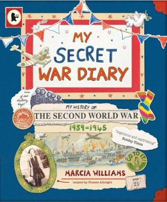 My Secret War Diary, by Flossie Albright by Marcia Williams