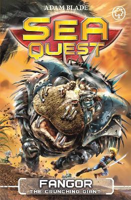 Sea Quest: Fangor the Crunching Giant by Adam Blade