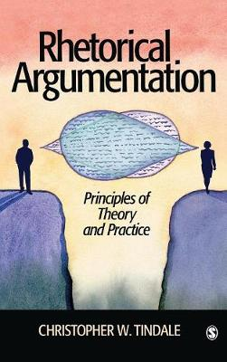 Rhetorical Argumentation by Christopher W. Tindale