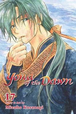 Yona of the Dawn, Vol. 17 by Mizuho Kusanagi