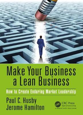 Make Your Business a Lean Business by Paul C. Husby