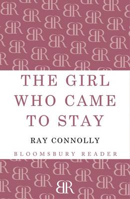 The Girl Who Came to Stay by Ray Connolly