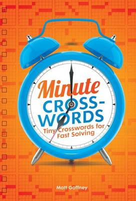 Minute Crosswords by Matt Gaffney