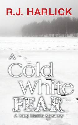 A Cold White Fear by R. J. Harlick