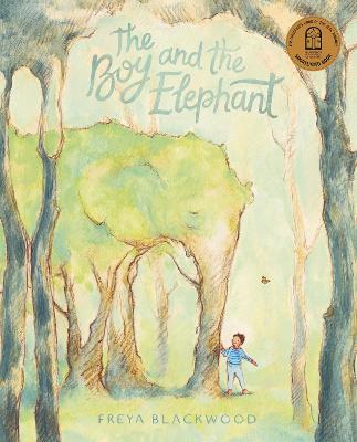 The Boy and the Elephant by Freya Blackwood