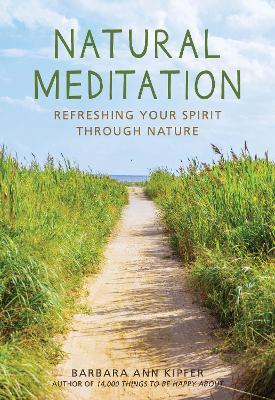 Natural Meditation by Barbara Ann Kipfer