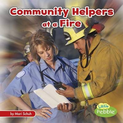 Community Helpers at a Fire by Mari C Schuh