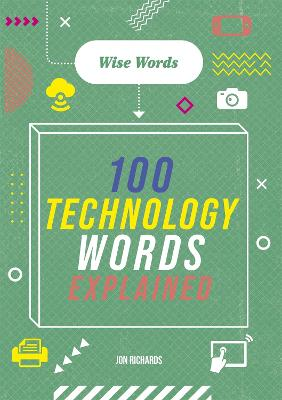 Wise Words: 100 Technology Words Explained book
