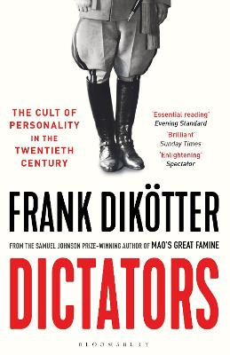 Dictators: The Cult of Personality in the Twentieth Century by Frank Dikotter