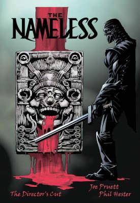 The Nameless: The Directors Cut by Joe Pruett