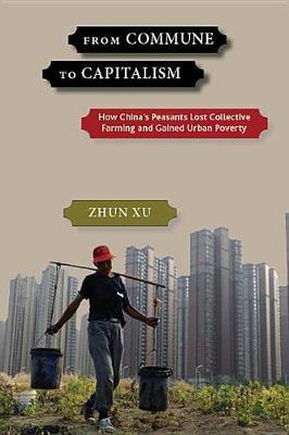 From Commune to Capitalism by Zhun Xu