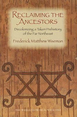 Reclaiming the Ancestors by Frederick Matthew Wiseman
