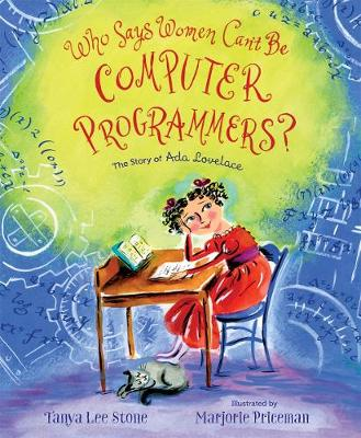 Who Says Women Can't Be Computer Programmers? by Tanya Lee Stone