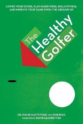 The Healthy Golfer by Philip Maffetone
