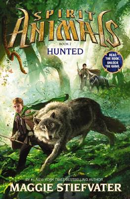 Spirit Animals: #2 Hunted by Maggie Stiefvater