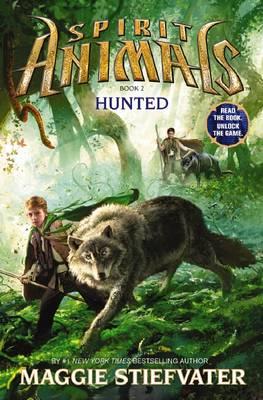 Spirit Animals: #2 Hunted by Maggie Stiefvater