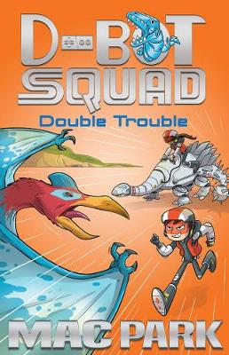 Double Trouble: D-Bot Squad 3 by Mac Park