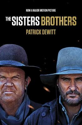 The Sisters Brothers: Film Tie-in edition by Patrick deWitt