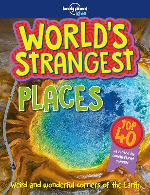 World's Strangest Places by Lonely Planet Kids