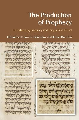 The Production of Prophecy by Diana Vikander Edelman