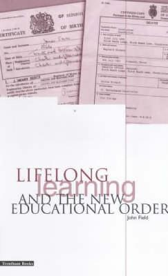 Lifelong Learning and the New Educational Order by John Field